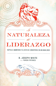 La Naturaleza Del Liderazgo, Nature of Leadership - eBook  -     By: Joseph White, Yaron Prywes