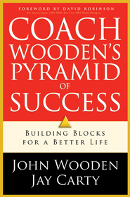 Coach Wooden's Pyramid of Success: Building Blocks for A Better Life - eBook  -     By: John Wooden, Jay Carty