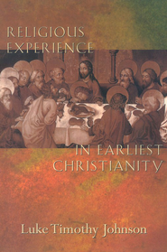 Religious Experience in Earliest Christianity   -     By: Luke Timothy Johnson