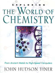 Exploring the World of Chemistry  -     By: John Hudson Tiner