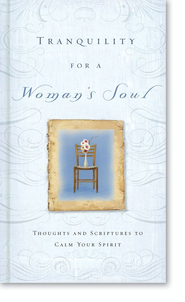 Tranquility for a Woman's Soul: Thoughts and Scriptures to Calm Your Spirit - eBook  -