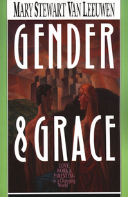 Gender and Grace   -              By: Mary Stewart Van Leeuwen