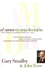 El Amor Es Una Decisión  (Love Is A Decision)  -     By: Dr. Gary Smalley, John Trent Ph.D.