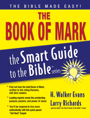 The Book of Mark - eBook  -     Edited By: Larry Richards Ph.D.     By: H. Walker Evans
