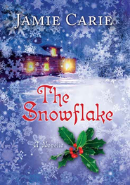 The Snowflake: A Novella - eBook  -     By: Jamie Carie