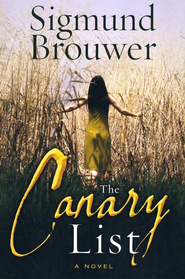 The Canary List: A Novel - eBook  -     By: Sigmund Brouwer