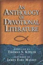 An Anthology of Devotional Literature   -     By: Thomas S. Kepler