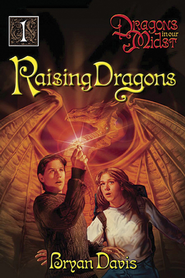 Raising Dragons - eBook  -     By: Bryan Davis