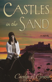 Castles in the Sand  -     By: Carolyn A. Greene