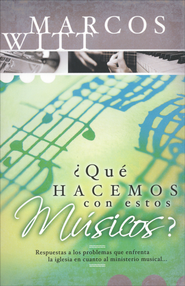 Que Hacemos con Estos Musicos?, What Shall We Do With These Musicians  -              By: Marcos Witt