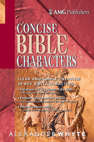 AMG Concise Bible Characters - eBook  -     By: Alexander Whyte