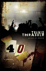 40: A Novel - eBook  -     By: Travis Thrasher