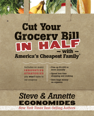 Cut Your Grocery Bill in Half with America's Cheapest Family: Includes So Many Innovative Strategies You Won't Have to Cut Coupons - eBook  -     By: Steve Economides