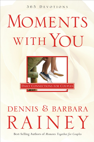 Moments with You - eBook  -     By: Dennis Rainey, Barbara Rainey