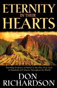 Eternity in Their Hearts - eBook  -     By: Don Richardson