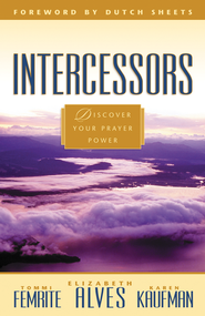 Intercessors- eBook   -     By: Tommi Femrite, Elizabeth Alves, Karen Kaufman