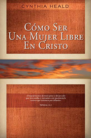 Como Ser Una Mujer Libre En Cristo  (Becoming a Woman of Freedom)  -              By: Cynthia Heald