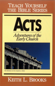 Acts-Teach Yourself the Bible Series: Adventures of the Early Church - eBook  -     By: Keith L. Brooks