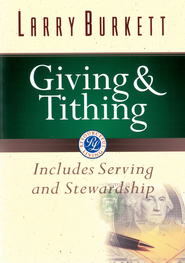 Giving and Tithing: Includes Serving and Stewardship - eBook  -     By: Larry Burkett