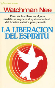La Liberaci&#243n del Esp&#237ritu  (The Release of the Spirit)  -     By: Watchman Nee