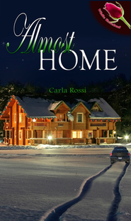 Almost Home (Novella) - eBook  -     By: Carla Rossi