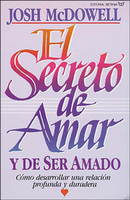 El secreto de amar y de ser amado, The Secret of Loving  -              By: Josh McDowell