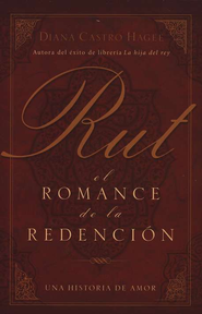 Rut: El Romance de la Redenci&#243n  (Ruth: The Romance of Redemption)  -     By: Diana Hagee
