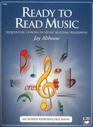 Ready to Read Music: Sequential Lessons in Music Reading Readiness  -     By: Jay Althouse