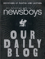 Our Daily Blog: Devotions by Pastor Jim Laffoon - eBook  -     By: Jim Laffoon & the Newsboys