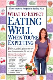 Eating Well When You're Expecting   -     By: Heidi Murkoff