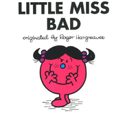 Little Miss Bad  -              By: Roger Hargreaves