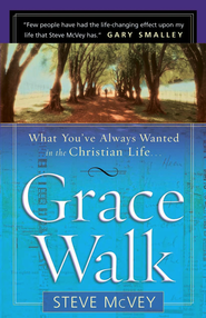 Grace Walk: What You've Always Wanted in the Christian Life - eBook  -     By: Steve McVey