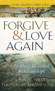 Forgive and Love Again: Healing Wounded Relationships - eBook  -     By: John Nieder, Thomas M. Thompson