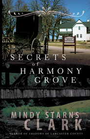 Secrets of Harmony Grove - eBook  -     By: Mindy Starns Clark
