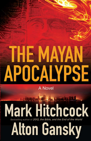 The Mayan Apocalypse - eBook  -     By: Mark Hitchcock, Alton Gansky