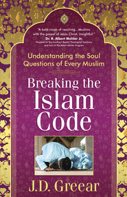 Breaking the Islam Code: Understanding the Soul Questions of Every Muslim - eBook  -     By: J.D. Greear