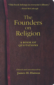 The Founders on Religion: A Book of Quotations   -     By: James Hutson