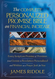 Complete Personalized Promise Bible on Financial Increase: Every Scripture Promise of Provision Personalized and Written as a Prayer Just for You! - eBook  -     By: James Riddle