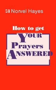 How to Get Your Prayers Answered - eBook  -     By: Norvel Hayes