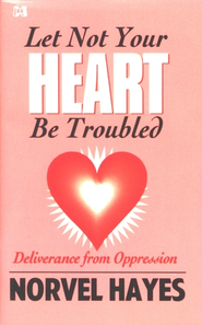 Let Not Your Heart Be Troubled - eBook  -     By: Norvel Hayes