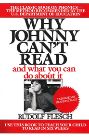 Why Johnny Can't Read and What You Can Do About It   -     By: Rudolf Flesch