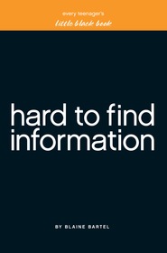 Little Black Book of Hard to Find Information - eBook  -     By: Blaine Bartel