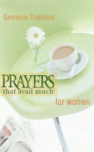 Prayers That Avail Much Women (pocket edition) - eBook  -     By: Germaine Copeland