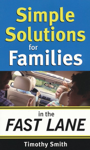 Simple Solutions for Families in the Fast Lane - eBook  -     By: Timothy Smith