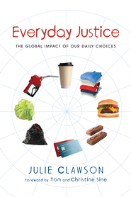 Everyday Justice: The Global Impact of Our Daily Choices - eBook  -     By: Julie Clawson