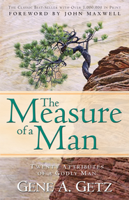 The Measure of a Man: Twenty Attributes of a Godly Man - eBook  -     By: Gene A. Getz