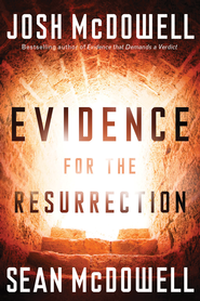 Evidence for the Resurrection: What it Means For Your Relationship with God - eBook  -     By: Josh McDowell, Sean McDowell