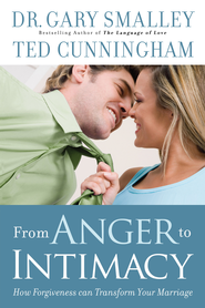 From Anger to Intimacy: How Forgieness Can Transform Your Marriage - eBook  -     By: Dr. Gary Smalley, Ted Cunningham