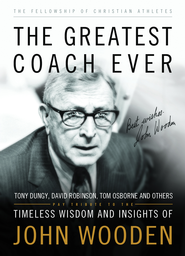 The Greatest Coach Ever: Pay Tribute to the Timeless Wisdom and Insights of John Wooden - eBook  -     By: Fellowship of Christian Athletes