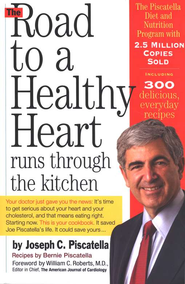 The Road to a Healthy Heart Runs Through the Kitchen   -     By: Joseph C. Piscatella